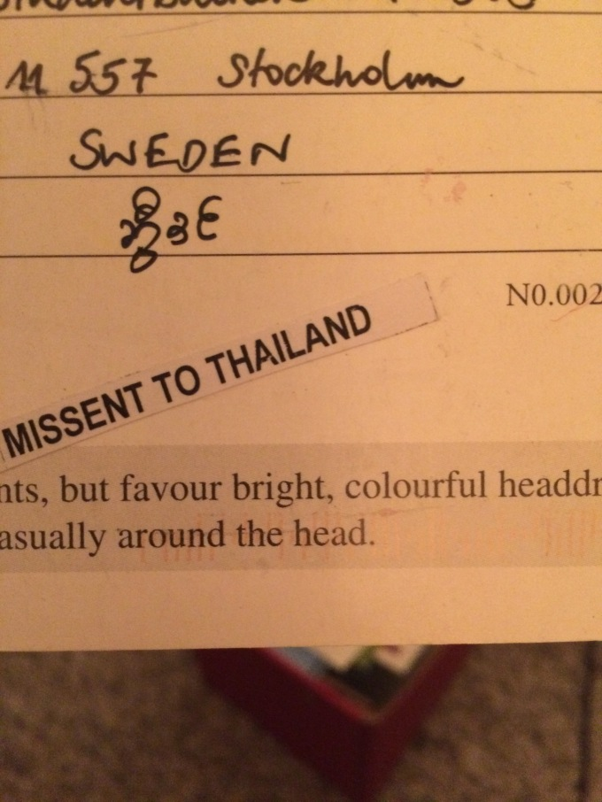 Card from my mom when she was in Myanmar. Apparently is was missent to Thailand because Thailand and Sweden are so easily confused.